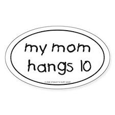 My Mom Hangs 10 Oval Decal