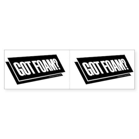 Got Foam? two 4 one Bumper Sticker