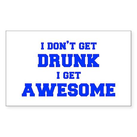 I-dont-get-drunk-fresh-blue Sticker