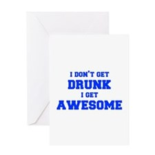 I-dont-get-drunk-fresh-blue Greeting Card
