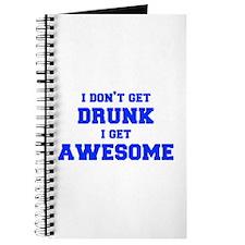 I-dont-get-drunk-fresh-blue Journal