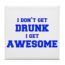 I-dont-get-drunk-fresh-blue Tile Coaster