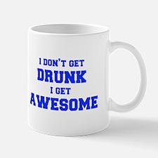 I-dont-get-drunk-fresh-blue Mug