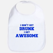 I-dont-get-drunk-fresh-blue Bib