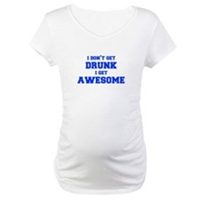 I-dont-get-drunk-fresh-blue Shirt