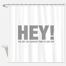 hey-HEL-GRAY Shower Curtain