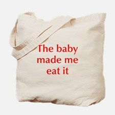 baby-made-me-opt-red Tote Bag
