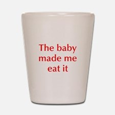 baby-made-me-opt-red Shot Glass