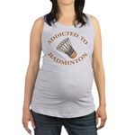 Addicted To Badminton Maternity Tank Top