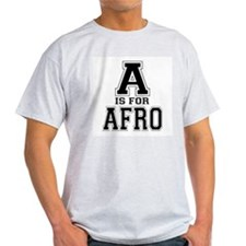 A is for Afro Ash Grey T-Shirt