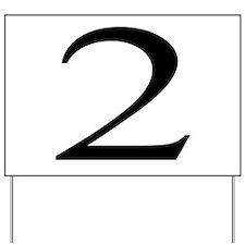 Number 2 Yard Sign