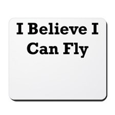 I BELIEVE I CAN FLY Mousepad