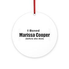 I boned Marissa Cooper Ornament (Round)