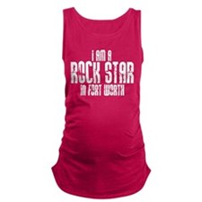 Rock Star In Fort Worth Maternity Tank Top