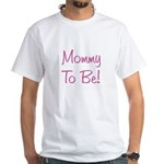 Mommy To Be - Pink White T-Shirt