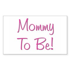 Mommy To Be - Pink Rectangle Decal
