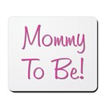 Mommy To Be - Pink Mousepad