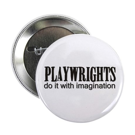 Playwrights do it with Imagin Button