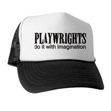 Playwrights do it with Imagin Trucker Hat