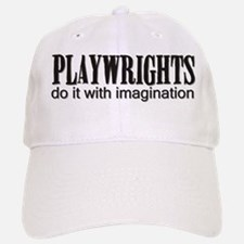 Playwrights do it with Imagin Baseball Baseball Cap