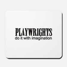 Playwrights do it with Imagin Mousepad