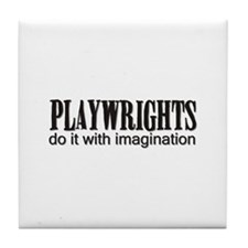 Playwrights do it with Imagin Tile Coaster