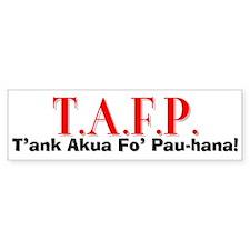 T'ank Akua Fo' Pau-hana! Bumper Bumper Sticker