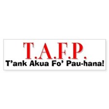 T'ank Akua Fo' Pau-hana! Bumper Car Sticker
