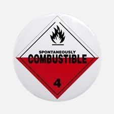 Spontaneously Combustible Warning S Round Ornament
