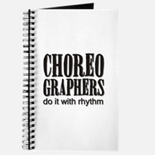 Choreographers do it with rhy Journal
