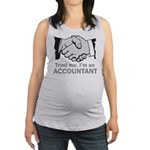Trust Me. I'm an accountant Maternity Tank Top
