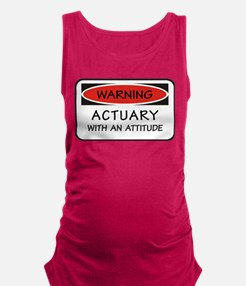 Actuary With An Attitude Maternity Tank Top