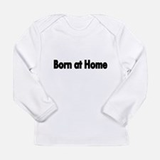 Born at home Long Sleeve T-Shirt