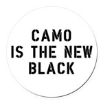 Camo Is The New Black Round Car Magnet