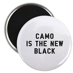 Camo Is The New Black Magnet