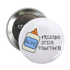 Friends Stick Together Button