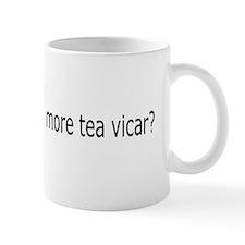 "English ""classic"" More tea vicar? MUG"