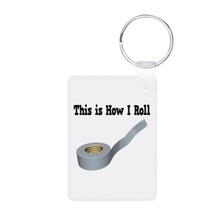 How I Roll (Duct Tape) Aluminum Photo Keychain