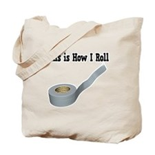 How I Roll (Duct Tape) Tote Bag
