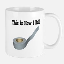 How I Roll (Duct Tape) Mug