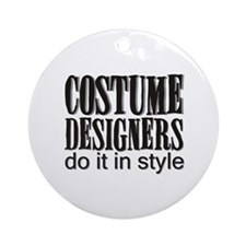 Costume Designers do it in St Ornament (Round)