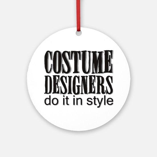 Costume Designers do it in St Ornament (Round)