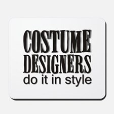 Costume Designers do it in St Mousepad