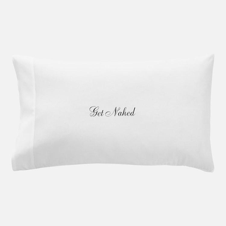 Get Naked Black Script Pillow Case