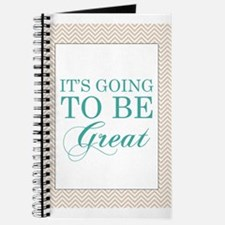 Its Going To Be Great Journal