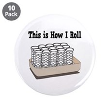"How I Roll (Hair Rollers/Curlers) 3.5"" Button (10"