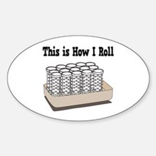 How I Roll (Hair Rollers/Curlers) Sticker (Oval)