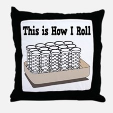 How I Roll (Hair Rollers/Curlers) Throw Pillow