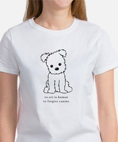 To Err is Human, To Forgive Canine Women's T-Shirt