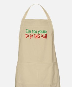 Too Young to be Old Apron